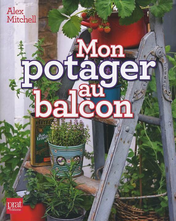 découvrez le livre : mon potager au balcon