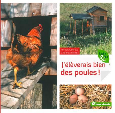 """livre """"j'eleverai bien des poules"""" de Michel Audureau"""