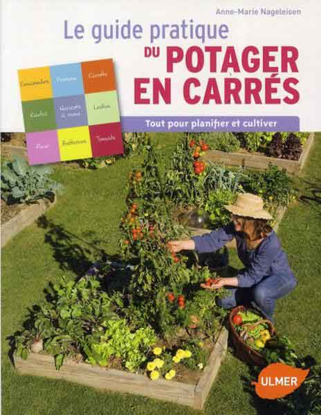 """Livre """"Le guide pratique du potager en carrés"""" par Anne-Marie Nageleisen"""